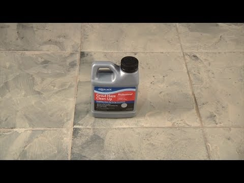 How to Remove Grout Haze Using Grout Haze Clean-Up