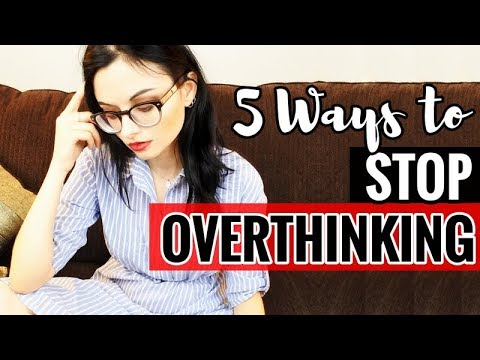 How to Stop Overthinking | 5 Easy Tips