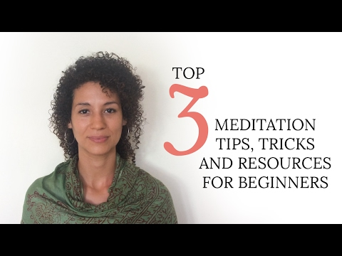 Top 3 Meditation Tips, Tricks And Resources For Beginners