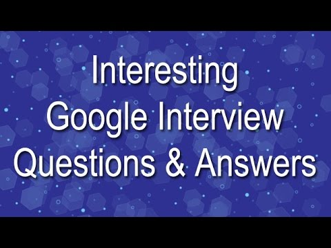 Interesting Google interview Questions and Answers