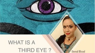 What Is A Third Eye and Why Should Yours Be Opened?