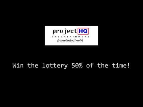 Win the lottery 50% of the time!