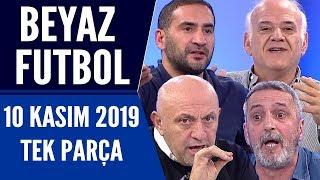Beyaz Futbol 10 Kasım 2019 Tek Parça