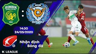 Nhận định, soi kèo Jeonbuk Hyundai vs Daegu 14h30 ngày 24/05 - Vòng 3 - K League 2020