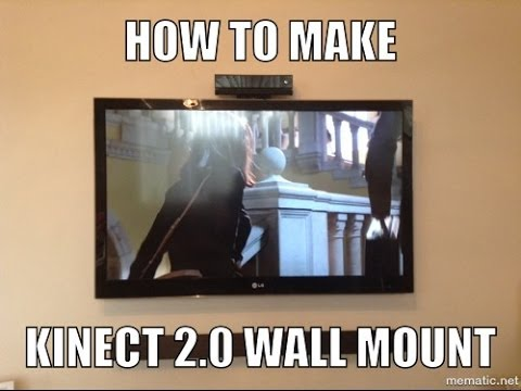 How To Make A Xbox One Kinect 2.0 Wall Mount