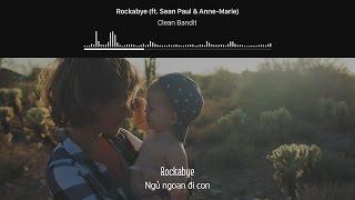 [Lyrics+Vietsub] Clean Bandit - Rockabye (ft. Sean Paul & Anne-Marie)