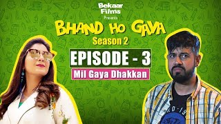Bhand Ho Gaya | Season 2 | Ep 3 | Bekaar Films & Ali Gul Pir