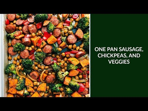 One Pan Healthy Sausage, Chickpeas, and Veggies