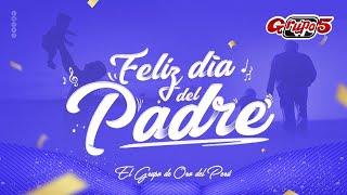 FELIZ DIA PAPA - GRUPO 5 (EN VIVO DESDE CASA)