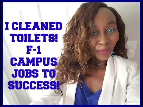 I Cleaned Toilets! F-1 Campus Jobs To Success!