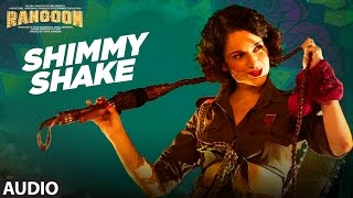 Shimmy Shake Full Audio Song | Rangoon | Saif Ali Khan, Kangana Ranaut, Shahid Kapoor | T-Series
