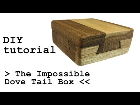 The Impossible Dove Tail Box TUTORIAL DIY