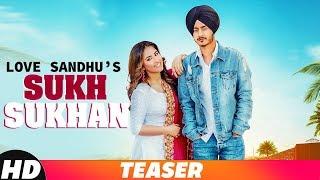 Teaser | Sukh Sukhan | Love Sandhu |Desi Routz | Releasing On 16th Dec 2018 | Speed Records