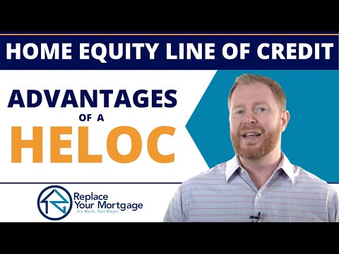 Advantages Of A Home Equity Line Of Credit (HELOC)