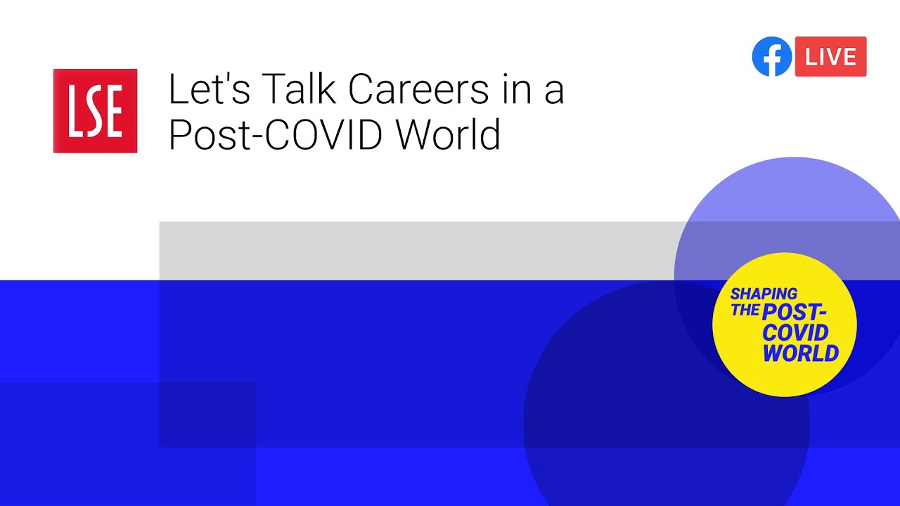 Let's Talk Careers in a Post-COVID World | LSE Online Event