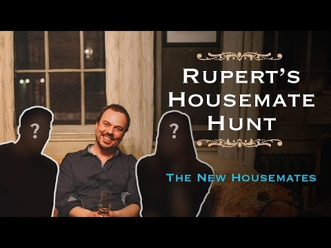 Rupert's Housemate Hunt - The New Housemates | SpareRoom