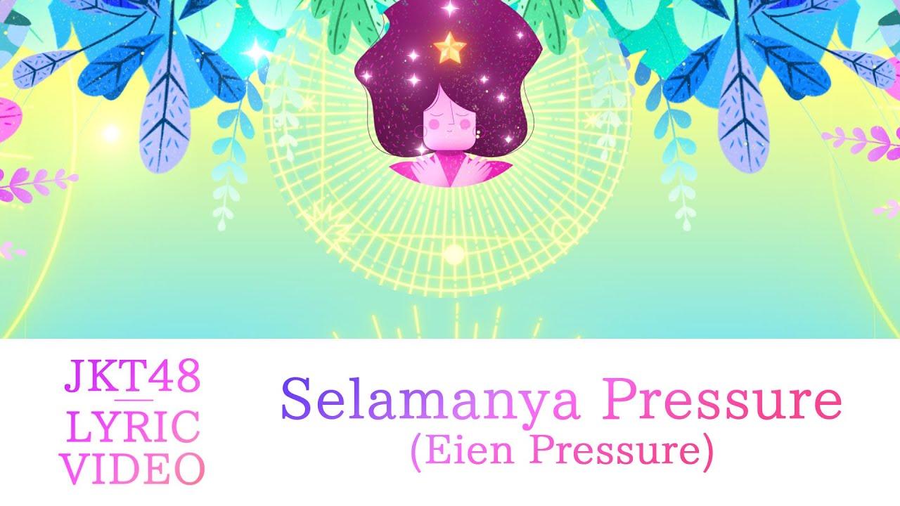 JKT48 - Selamanya Pressure (Eien Pressure)