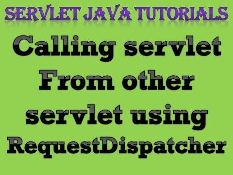 Servlet Java Tutorial Part 5 Calling a Servlet from other Servlet using RequestDispatcher