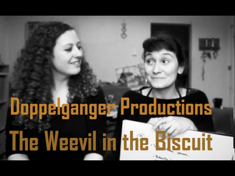 Doppelganger Productions: The Weevil in the Biscuit!
