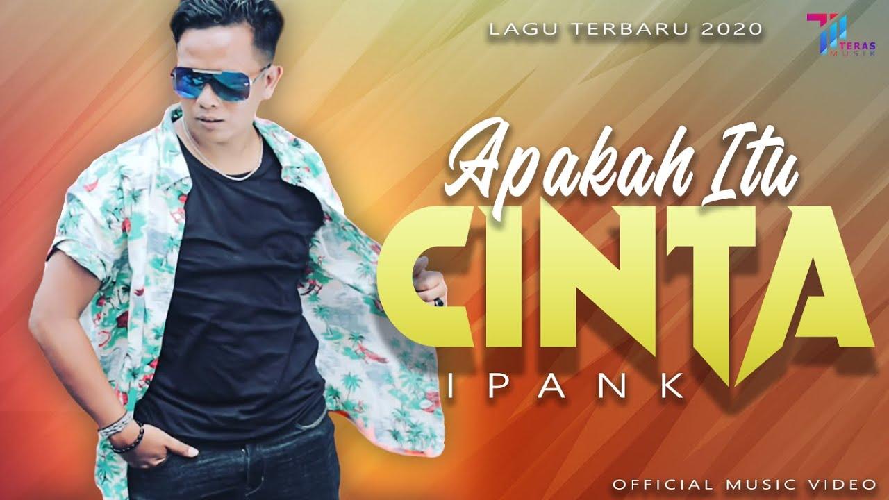Download Ipank - Apakah Itu Cinta (Official Video) MP3 Gratis