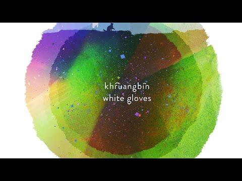 Khruangbin - White Gloves (Official Video)