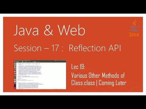 Reflection API in Java | #19 | Various Other Methods of Class.class | Coming Later