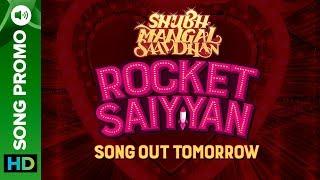 Rocket Saiyyan - Song Promo | Shubh Mangal Saavdhan | Out Tomorrow