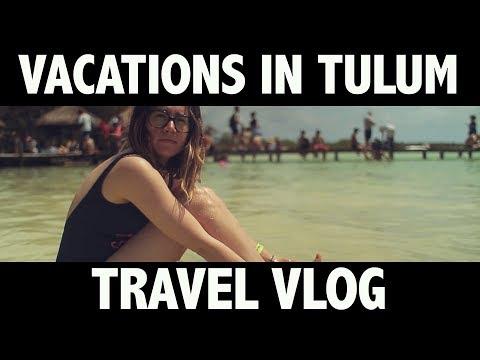 VLOG: Tulum, Mexico