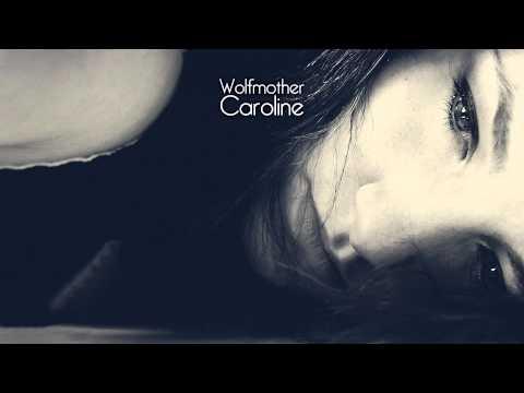 Wolfmother - Caroline (Bonus Track)