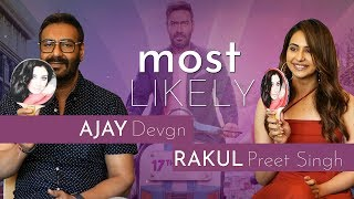 Ajay Devgn & Rakul Preet Singh play an INCREDIBLY revealing round of 'Most Likely'