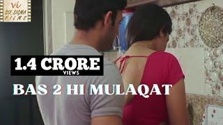 Hindi Short Film | Love Outside Marriage | Bas 2 Hi Mulaqat | Six Sigma Films