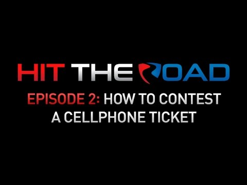 Hit the Road - Episode 2: How to Contest A Cellphone Ticket