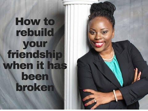 How to rebuild your friendship when it has been broken