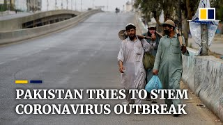 Pakistan attempts to stem its coronavirus outbreak amid shortages of supplies