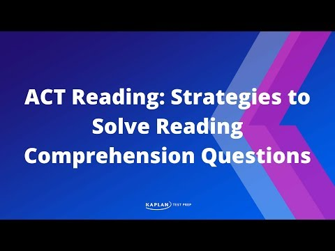 ACT Reading: Strategies to Solve Reading Comprehension Questions