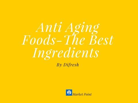 Anti Aging Foods-The Best Ingredients