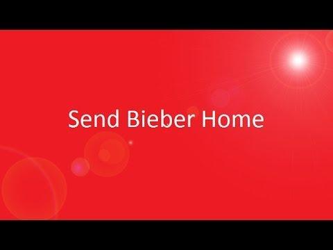 Justin Bieber Go Home?