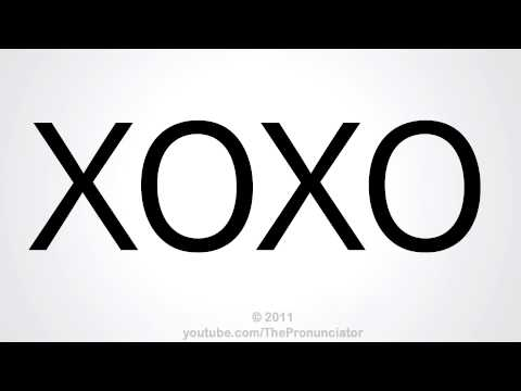 How To Pronounce XOXO