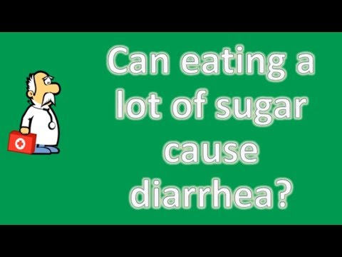Can eating a lot of sugar cause diarrhea ? | Good Health for All