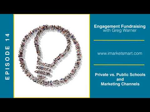 Private vs. Public Schools/Marketing Channels (Engagement Fundraising - Season 1, Episode 14)