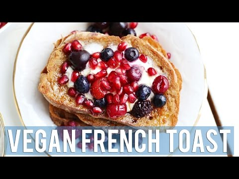VEGAN FRENCH TOAST | Collab w/The Vegetarian Baker