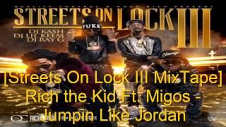 Migos Ft. Rich The Kid - Jumpin Like Jordan [KickRaux x Riot Ten Remix] [Streets On Lock 3 MixTape]