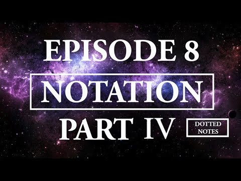 Hitchhiker's Guide To Music - Episode 8;Notation Part 4, Dotted Notes and Tied Notes