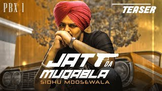 Song Teaser: JATT DA MUQABALA | Sidhu Moose Wala |  Full Song Releasing on 18 Oct. 2018