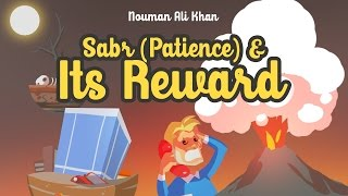 Sabr (Patience) & its Reward | Nouman Ali Khan | illustrated