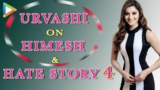 Urvashi Rautela Regrets INSULTING Himesh Reshammiya | Hate Story 4