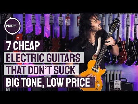 7 Cheap Electric Guitars That Don't Suck - Great Tone at Budget Friendly Prices