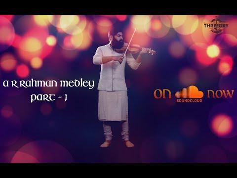 A R Rahman Medley Part-1 || Mashup Cover || Threeory