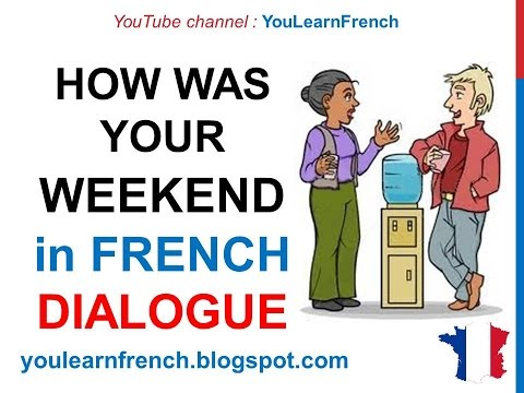 French Lesson 71 - Talking about your weekend - Informal dialogue conversation + English subtitles