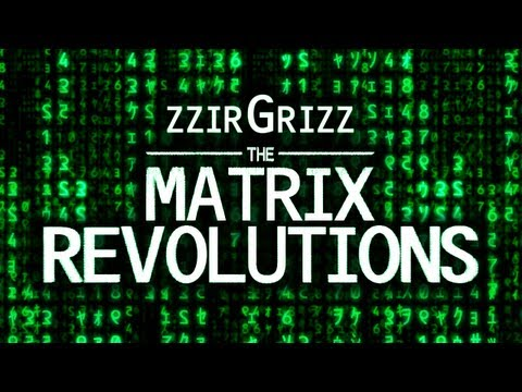 zzirGrizz The Matrix Revolutions by Keeir